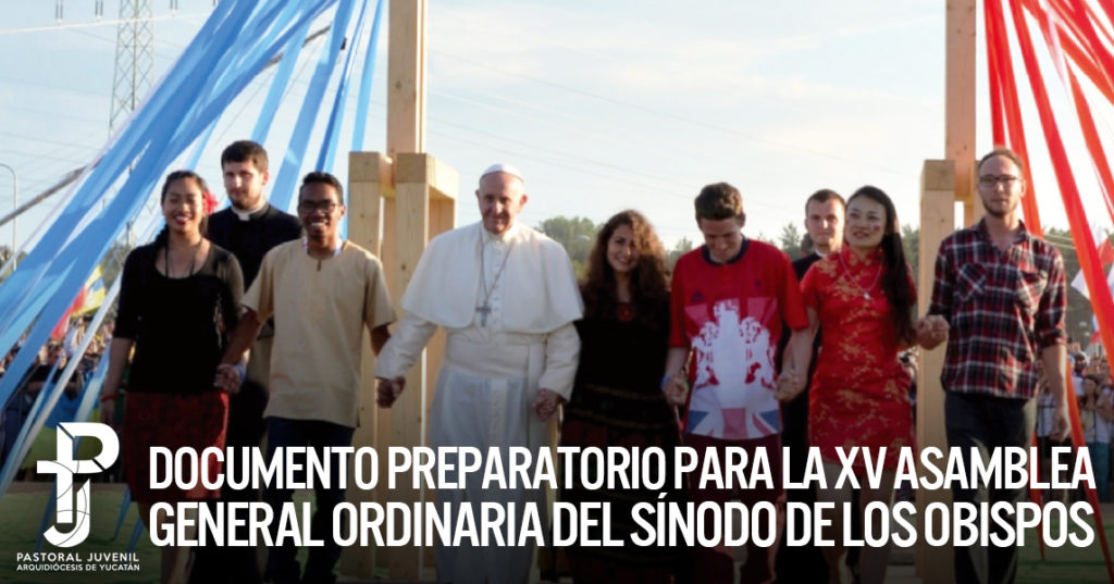 Documento Preparatorio para la XV Asamblea General Ordinaria del Sínodo de los Obispos 2018